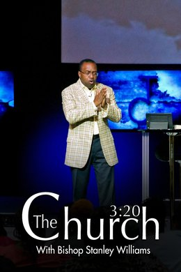The Church 3:20 With Bishop Stanley Williams