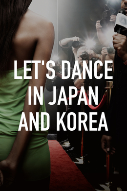Let's Dance in Japan and Korea
