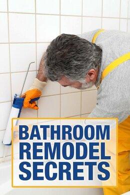Bathroom Remodel Secrets
