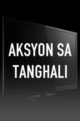 Aksyon Sa Tanghali
