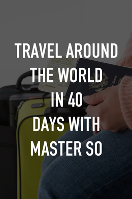 Travel Around the World in 40 Days with Master So