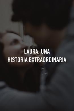 Laura, una vida extraordinaria
