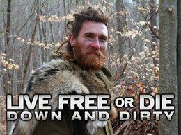 Live Free or Die: Down & Dirty
