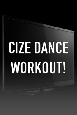 CIZE Dance Workout!