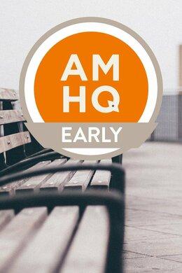 AMHQ Early