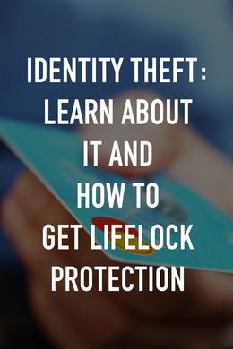 Identity theft: learn about it and how to get LifeLock protection