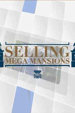 Selling Mega Mansions