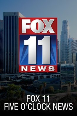 Fox 11 Five O'Clock News