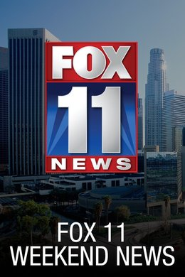 Fox 11 Weekend News