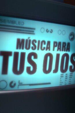 Música Para Tus Ojos