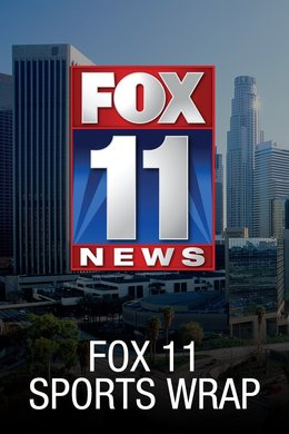 Fox 11 Sports Wrap