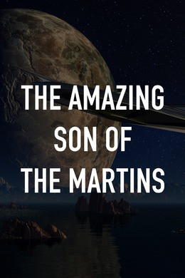 The Amazing Son of the Martins