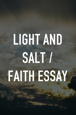 Light and Salt / Faith Essay