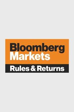 Bloomberg Markets: Rules & Returns