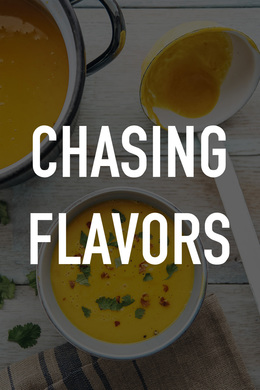 Chasing Flavors