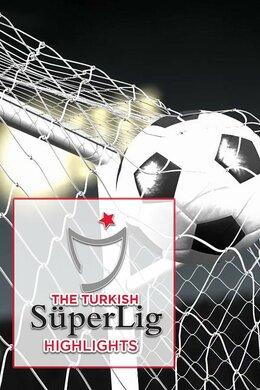 The Turkish SuperLig Highlights