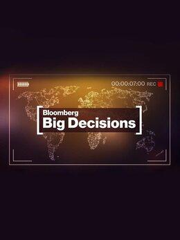 Bloomberg Big Decisions