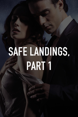 Safe Landings, Part 1