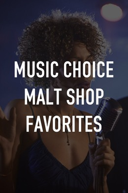 Music Choice Malt Shop Favorites
