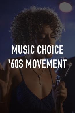 Music Choice '60s Movement