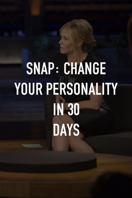 Snap: Change Your Personality in 30 Days