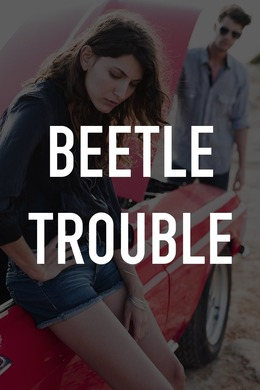 Beetle Trouble