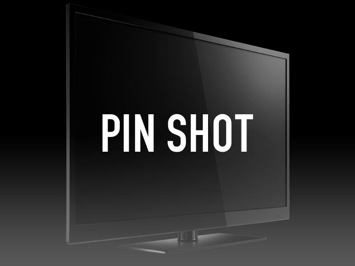 Pin Shot