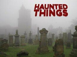 Haunted Things