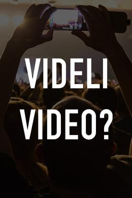 Videli video?