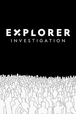 Explorer Investigation
