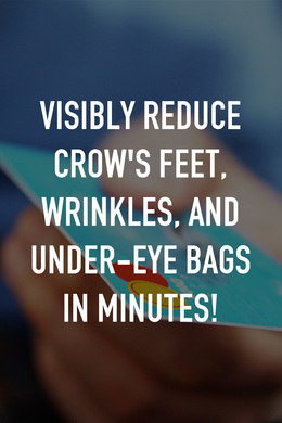 Visibly Reduce Crow's Feet, Wrinkles, and Under-Eye Bags in Minutes!