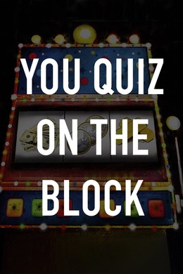 You Quiz on the Block