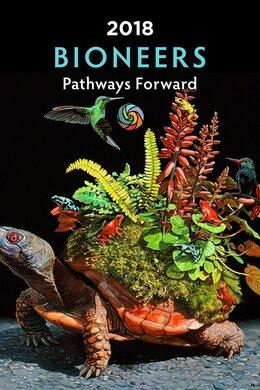 2018 Bioneers Pathways Forward