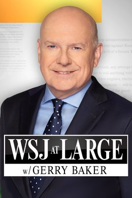 WSJ at Large With Gerry Baker
