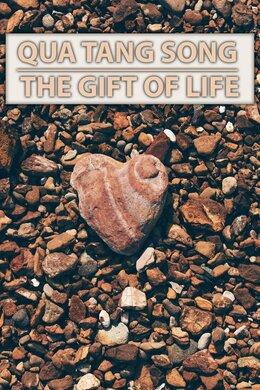 Qua Tang Song: The Gift of Life