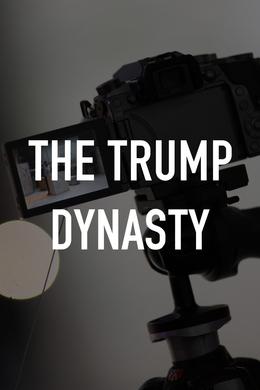 The Trump Dynasty