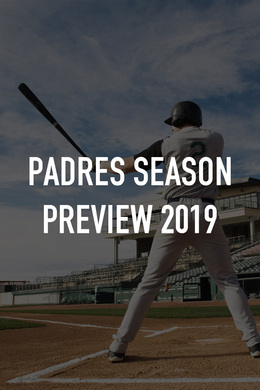 Padres Season Preview 2019