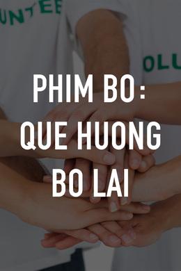 Phim Bo: Que Huong Bo Lai
