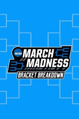 NCAA March Madness Bracket Breakdown