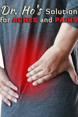 Dr. Ho's Solution for Aches and Pains
