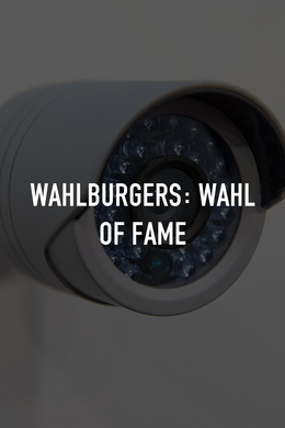Wahlburgers: Wahl of Fame