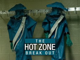 The Hot Zone: Break Out