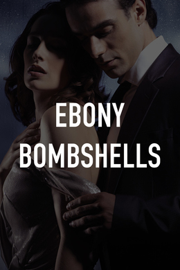 Ebony Bombshells
