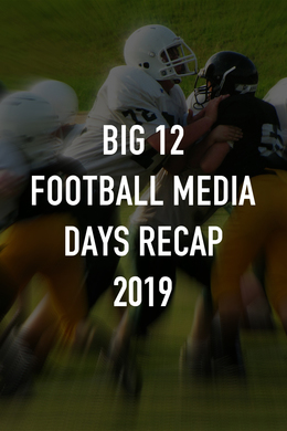 Big 12 Football Media Days Recap 2019