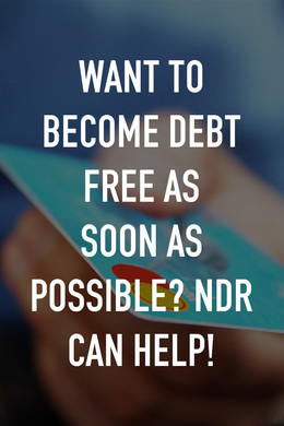 Want to become debt free as soon as possible? NDR can help!