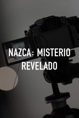 Nazca: misterio revelado