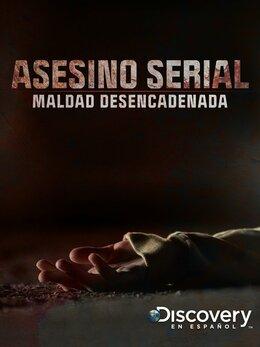 Asesino serial: Maldad desencadenada