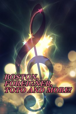 Boston, Foreigner, Toto and More!