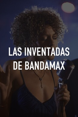Las inventadas de Bandamax