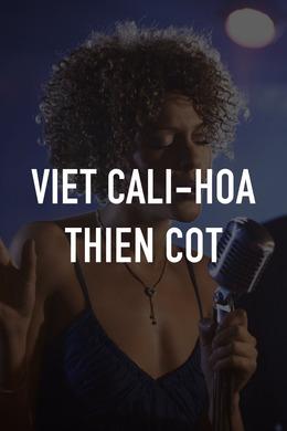 Viet Cali-Hoa Thien Cot